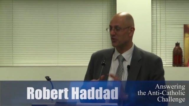 Answering the Anti-Catholic Challenge - Haddad