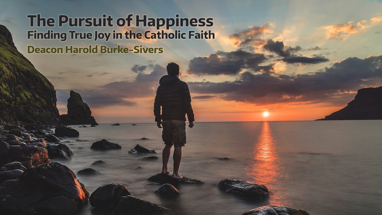 The Pursuit of Happiness - Dcn Harold Burke-Sivers