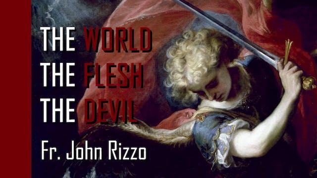 The World, The Flesh, The Devil - Fr John Rizzo