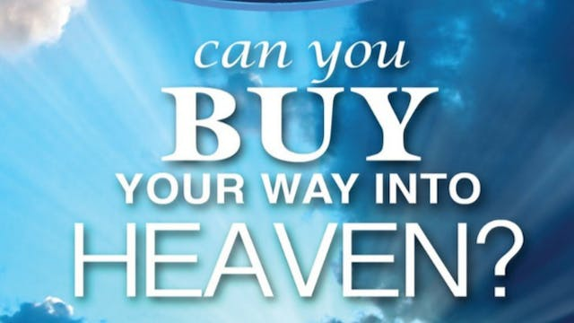 Can You Buy Your Way Into Heaven? - R...