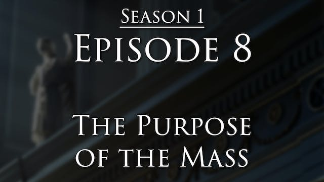 The Purpose of the Mass