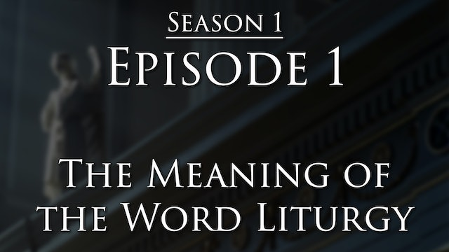 The Meaning of Liturgy