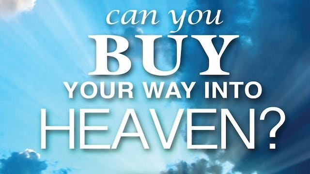 Can You Buy Your Way Into Heaven? - Robert M. Haddad