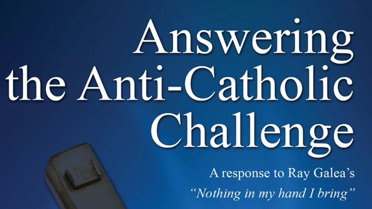 Answering the Anti-Catholic Challenge - Robert M. Haddad