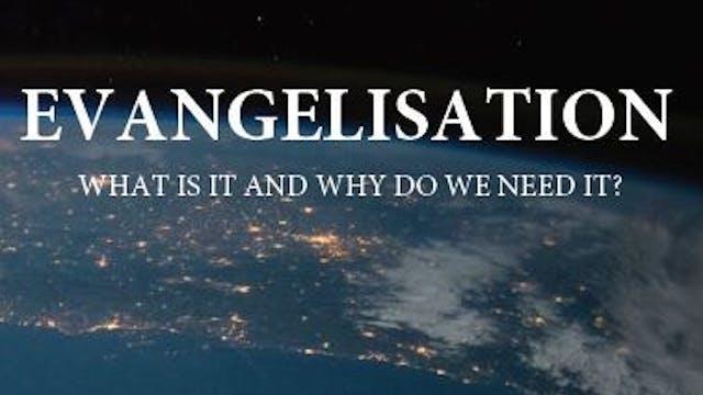 Evangelisation - Part 1