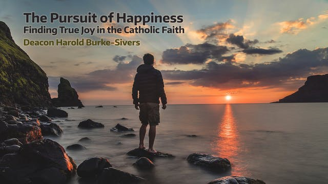 The Pursuit of Happiness - Deacon Harold Burke-Sivers