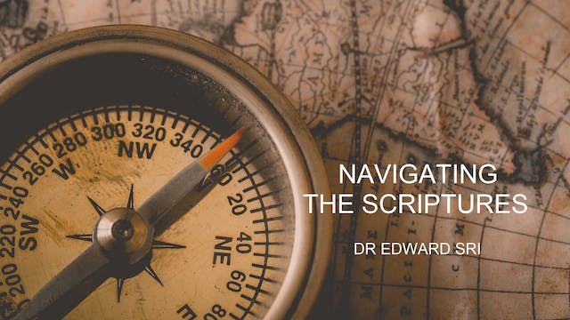 Navigating the Scriptures - Dr Edward Sri