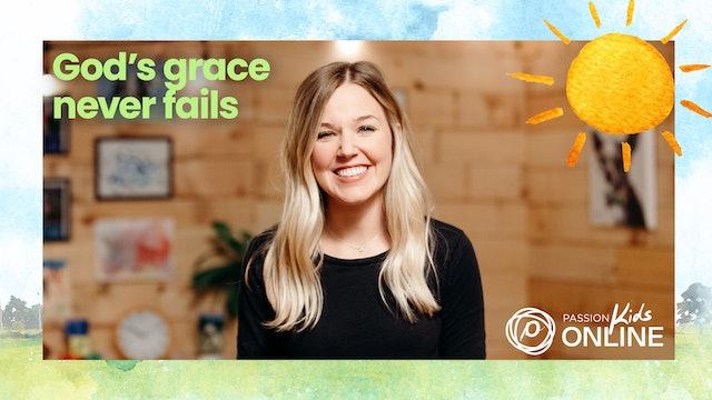 God's Grace Never Fails