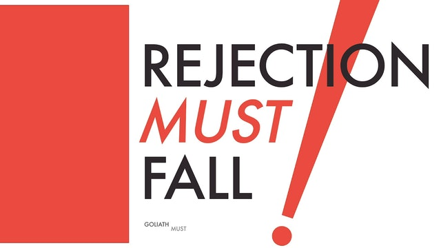 Rejection Must Fall