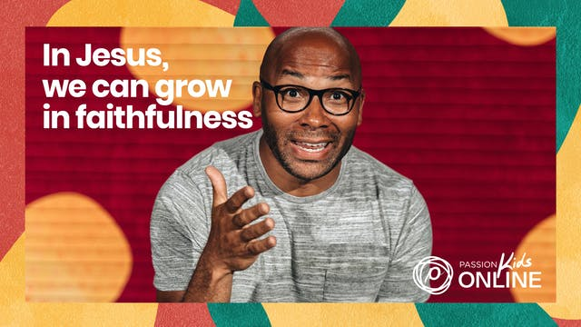 In Jesus, We Can Grow in Faithfulness