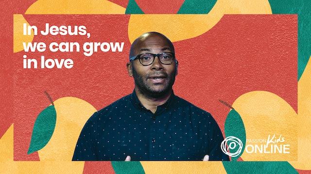 In Jesus, We Can Grow in Love