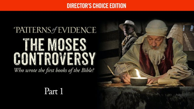 Patterns of Evidence The Moses Controversy - Part 1