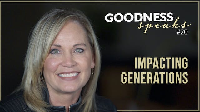 """Impacting Generations"" on Goodness S..."