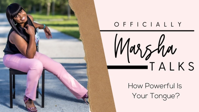 """""""How Powerful Is Your Tongue?"""" on Officially Marsha Talks"""