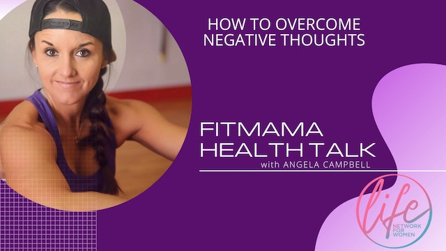 """""""How To Overcome Negative Thoughts"""" on FITMAMA HEALTHTALK"""
