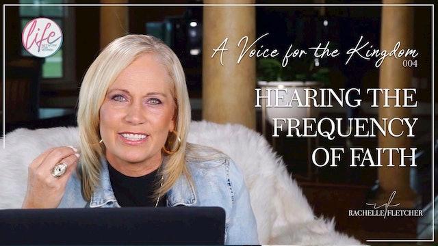 """The Frequency of Faith"" on A Voice for the Kingdom w/Rachelle Fletcher"