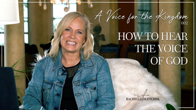 """Hearing the Voice of God"" on A Voice for the Kingdom w/Rachelle Fletcher"