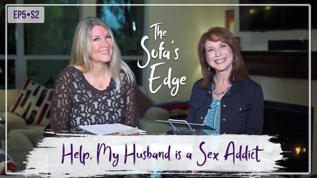 """Help! My Husband is a Sex Addict"" on The Sofa's Edge"
