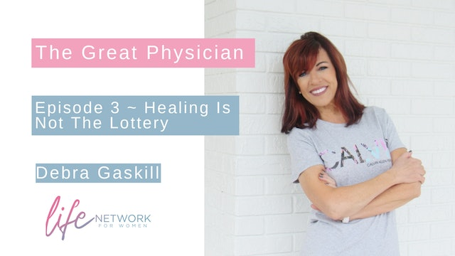"""Healing Is Not The Lottery"" on The Great Physician with Debra Gaskill"