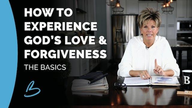"""Experience God's Love and Forgivenes..."