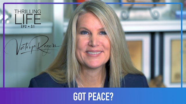 """Got Peace"" on Living the Thrilling Life with Victorya Rogers"
