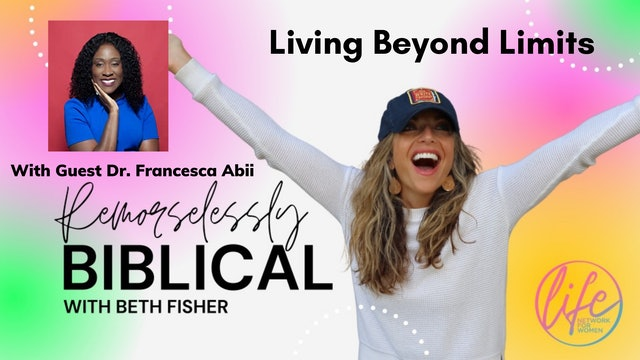 """Dr. Francesca Abii on Living Beyond Limits"" on Remorselessly Biblical"