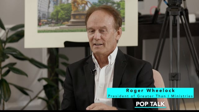 POP Talk with Roger Wheelock, Preside...