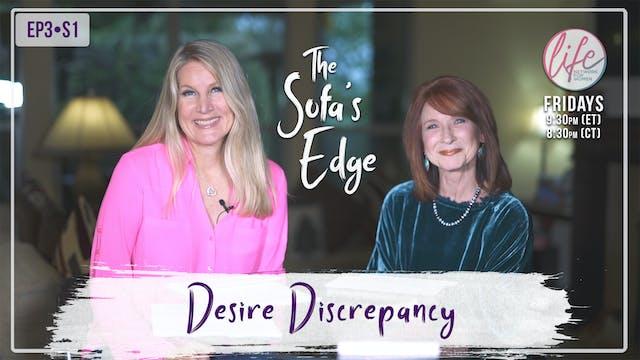 """Desire Discrepancy"" on The Sofa's Ed..."