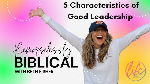 """""""5 Characteristics of Good Leadership..."""