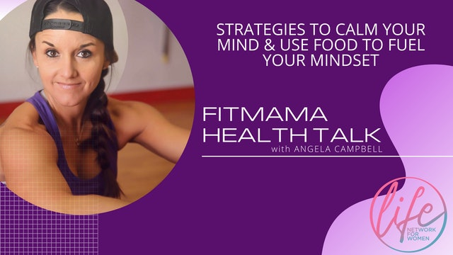 Strategies To Calm Your Mind and Use Food To Fuel Your Mindset