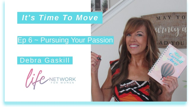 """""""Pursuing Your Passion"""" on It's Time To Move with Debra Gaskill"""