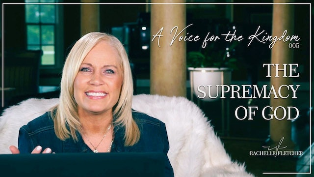 """""""The Supremacy of God"""" on A Voice for the Kingdom w/Rachelle Fletcher"""
