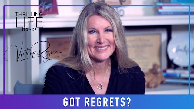 """Got Regrets?"" on Living the Thrillin..."
