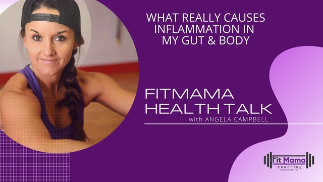 """What Really Causes Inflammation In My Gut and Body"" on FITMAMA HEALTHTALK"