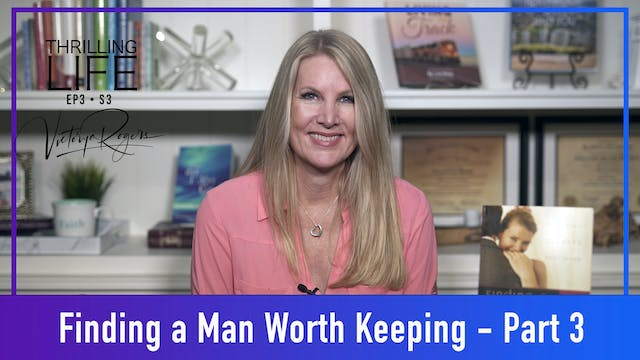 """""""Finding a Man Worth Keeping - Part 3..."""