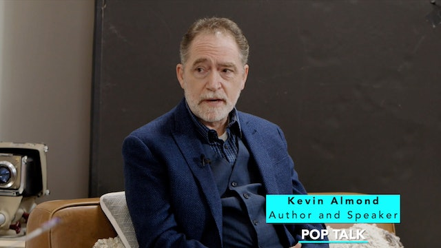 POP Talk with guest, Kevin Almond