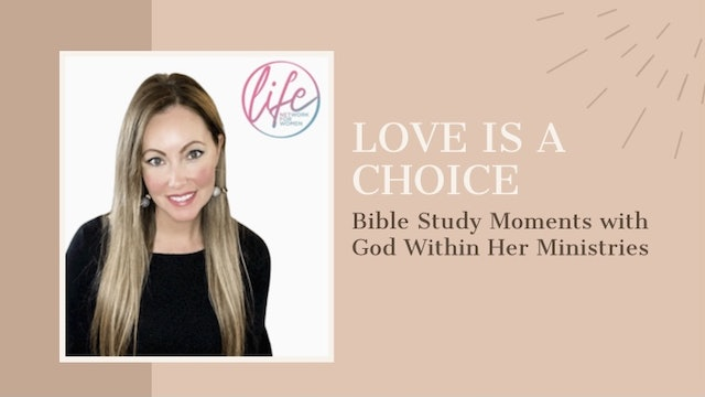 """""""Love Is A Choice"""" on Bible Study Moments"""