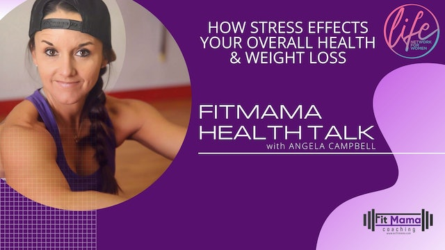 """How Stress Effects Your Overall Health & Weight Loss"" on FITMAMA HEALTHTALK"