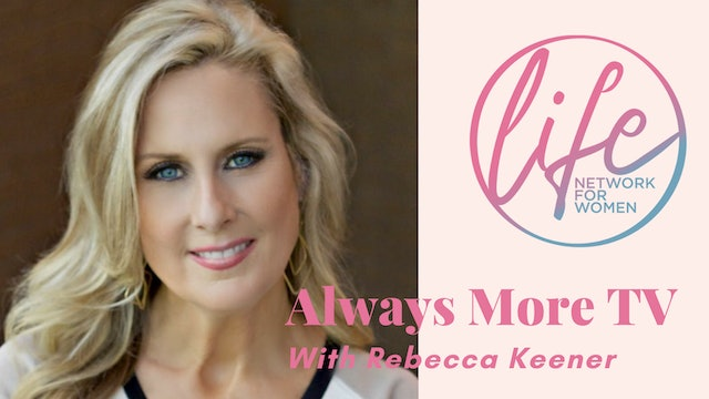 """""""Fight the Good Fight of Faith"""" on Always More TV with Rebecca Keener"""
