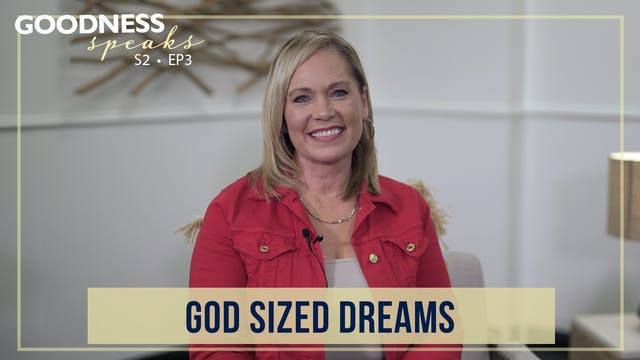 """God-Sized Dreams"" on Goodness Speaks..."