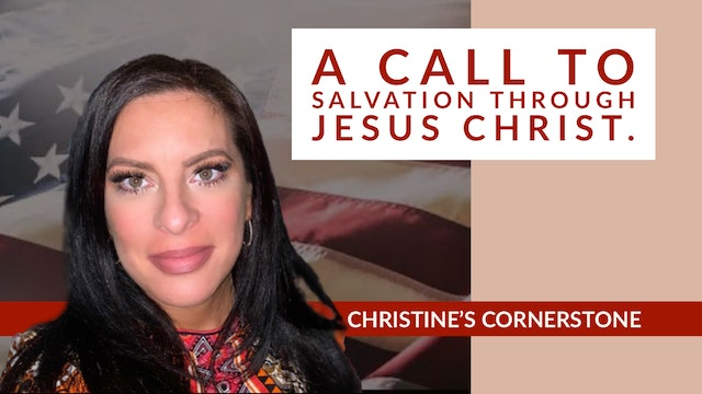 """A Call To salvation Through Jesus Christ"" on Christine's Cornerstone"
