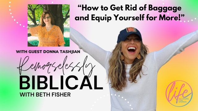 """""""How to Get Rid of Baggage and Equip Yourself for More"""" Remorselessly Biblical"""