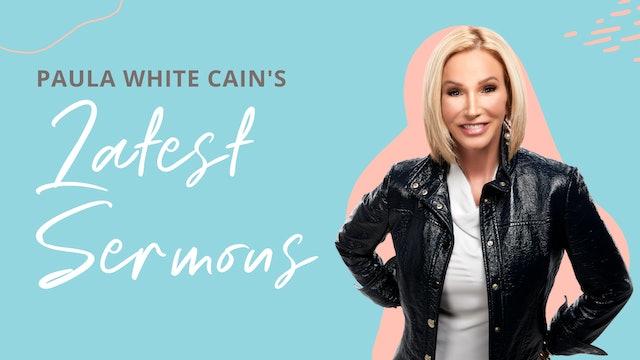 Paula White-Cain's Latest Sermons
