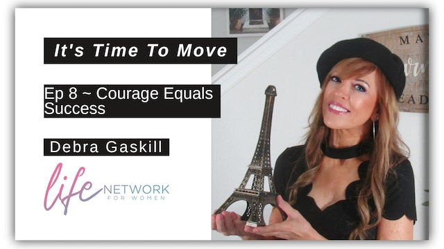 """""""Courage Equals Success"""" on It's Time To Move with Debra Gaskill"""