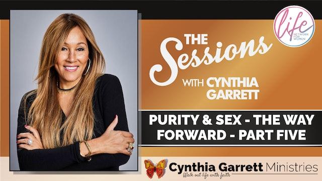 """Purity: Sex & The Way Forward - Pt 5"" on The Sessions w/ Cynthia Garrett"