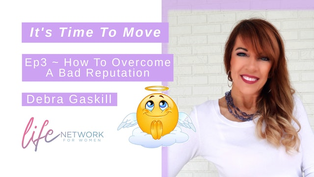 """How To Overcome A Bad Reputation"" on It's Time To Move with Debra Gaskill"