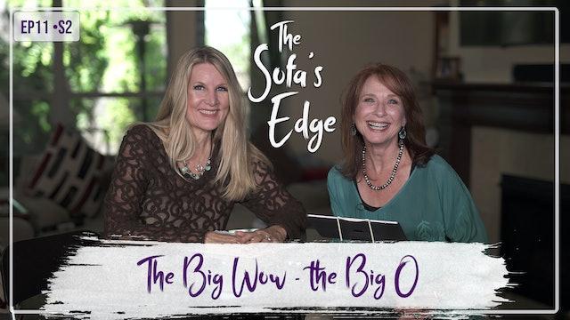 """""""The Big Wow—The Big O"""" on The Sofa's Edge"""