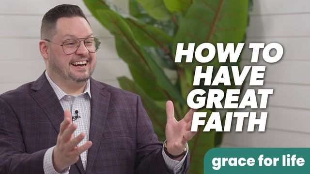 """""""How To Have Great Faith"""" on Grace Fo..."""