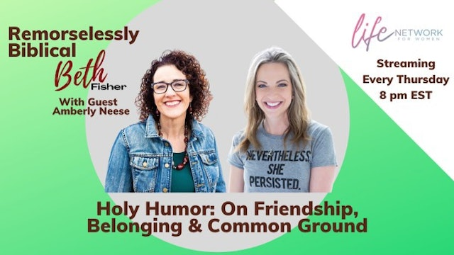 """""""Holy Humor: On Friendship, Belonging & Common Ground"""" on Remorselessly Biblical"""