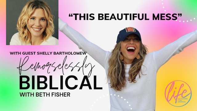"""""""This Beautiful Mess: Shelly Bartholomew"""" on Remorselessly Biblical"""